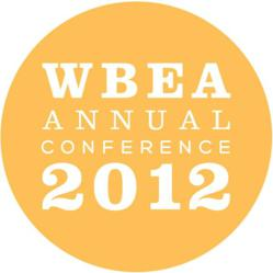 WBEA Annual Conference 2012 - Making Connections Count http://www.wbea-texas.org/conference