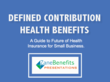 Defined Contribution Health Plans