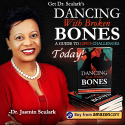 "Dr. Jasmin Sculark, Author of ""Dancing With Broken Bones - A Guide to Life's Challenges"""