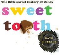 Sweet Tooth: The Bittersweet History of Candy&quot;
