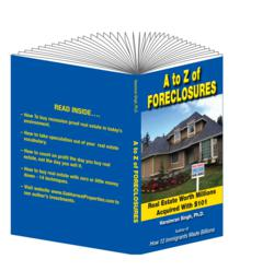 A to Z of Foreclosures- Real Estate Worth Millions Acquired With $101