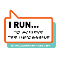 I RUN...to achieve the impossible