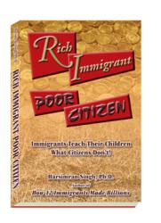 'Rich Immigrant Poor Citizen - Immigrants Teach Their Children What Citizens Don't'
