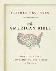 Jacket Image - The American Bible by Stephen Prothero