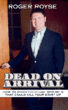 Explosive New Book 'Dead on Arrival' by Roger Royse Explores...