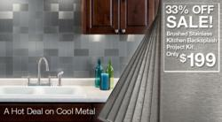 "June ""Hot Deal on Cool Metal"" Promotion for Backsplash Project Kits"