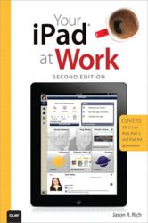 Your iPad at Work, Second Edition, by Jason R. Rich
