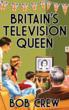 Britains Television Queen - Fascinating insights into Queen Elizabeth II influence on the royal family on television