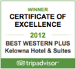 2012 TripAdvisor Certificate of Excellence awarded to BEST WESTERN PLUS Kelowna Hotel and Suites