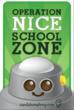 Operation Nice Anti-bullying Program - Operation Nice Zone Sign