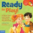 Children's book series ParentSmart/KidHappy &quot;Ready to Play&quot; by Stacey Kaye