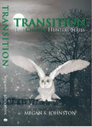 'Transition' The Chimera Hunters by New Author Megan S. Johnston Woodinville, WA