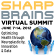 2012 SharpBrains Virtual Summit: Optimizing Health through Neuroplasticity, Innovation and Data