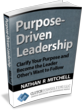 Purpose-Driven Leadership: Clarify Your Purpose & Become The Leader Others Want to Follow