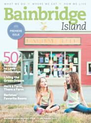 Bainbridge Island Magazine, Summer 2012 Premiere Issue