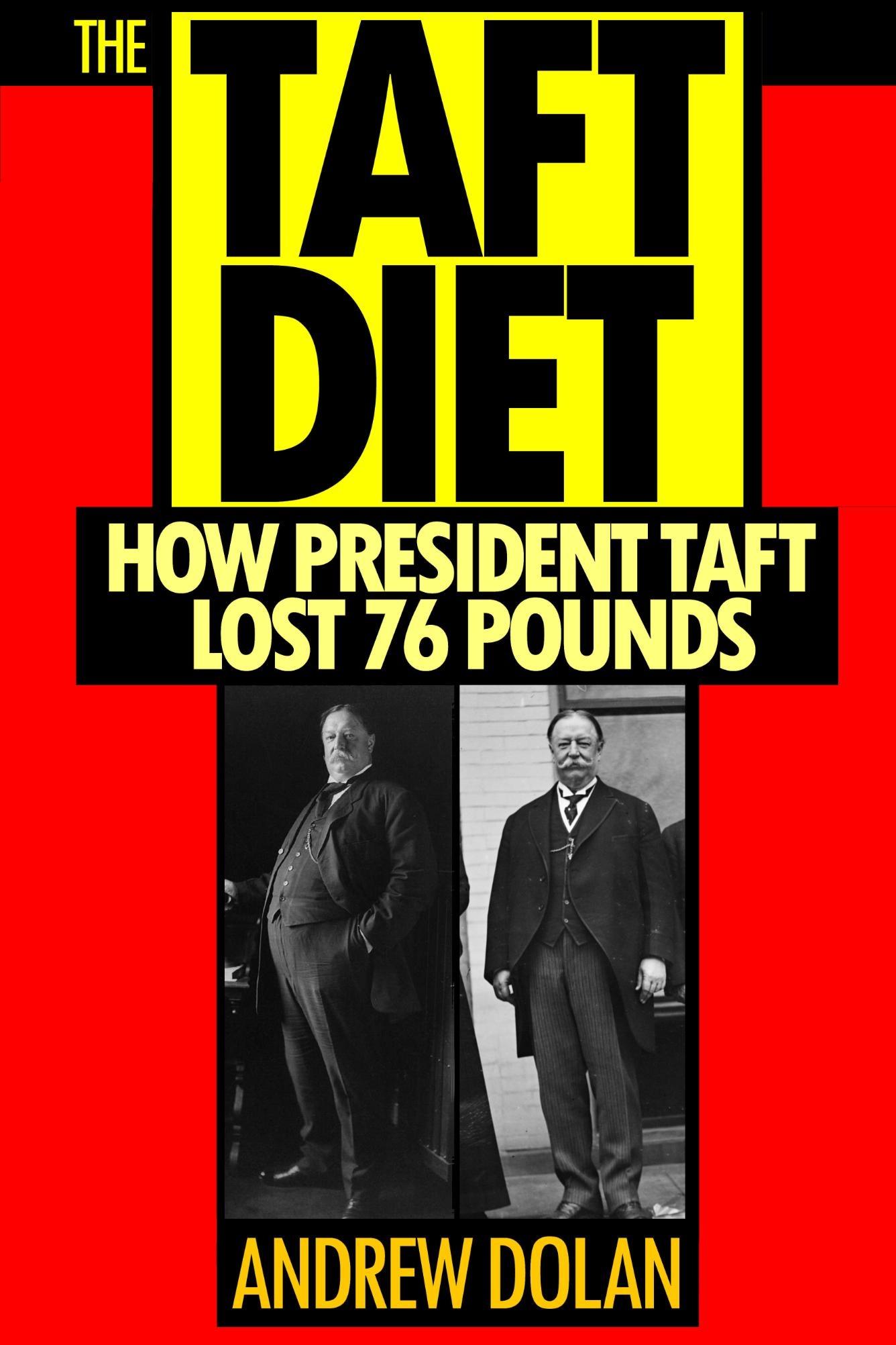 The Taft Diet  How President Taft Lost 76 PoundsWilliam Taft Full Body