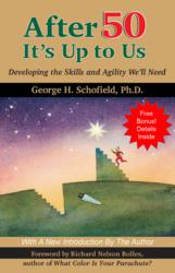 After 50 It's Up To Us | Print and eBook by George H. Schofield, PhD