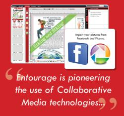 Entourage is pioneering the use of Collaborative Media technologies with our online yearbook design capabilities to provide the next generation experience in creating yearbook publications.