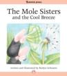 The Mole Sisters and the Cool Breeze by Roslyn Schwartz