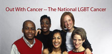 National LGBT Cancer Project -Out With Cancer www.lgbtcancer.org