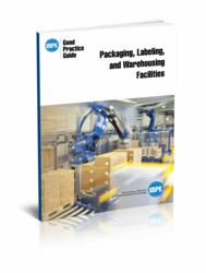 ISPE Good Practice Guide: Packaging, Labeling, and Warehousing Facilities