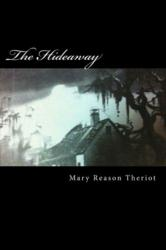 """The Hideaway"" by New Author Mary Theriot M3 New Media Author Book Marketing Tulsa, OK New Orleans, LA"