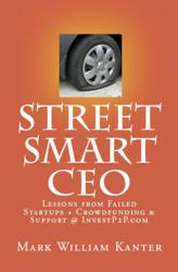 Street Smart CEO: Lessons Learned from Failed Startups  Crowdfunding & Support @ InvestP2P.com
