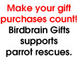 Birdbrain Gifts Purchases Help Support Parrot Rescues