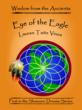 Eye of the Eagle  First in the Wisdom from the Ancients: Shamanic Dreams Series