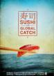 Alive Mind Cinema Opens Sushi: The Global Catch on August 3 at New...
