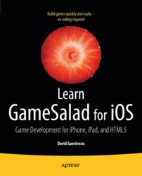 gI 108923 9781430243564HiRes Aspiring iPhone and iPad Developers:  Start Building Games Quickly and Easily with No Coding Required.