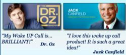 Dr. Oz and Jack Canfield Love My Wake UP Call Messages!