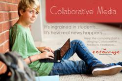 Collaborative Media - It's ingrained in students... It's how real news happens... Meet the company who is bringing Collaborate Media to Yearbooks... Entourage Yearbooks