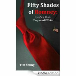 "Tim Young's new book ""50 Shades of Romney: Here's a Hint, They're All White"""