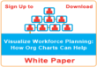 Visualizing Workforce Planning - How Org Charts Can Help; New White...