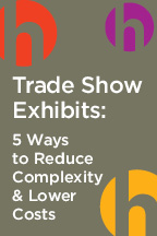 5 strategies event planners can implement right now to take cost and complexity out of their trade show budget.