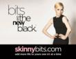 bits are the new black for skinnybits