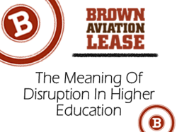 The Meaning Of Disruption In Higher Education