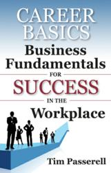Career Basics - Fundamentals for Success in the Workplace