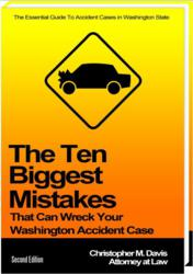 The 10 Biggest Mistakes That Can Wreck Your Washington Accident Case