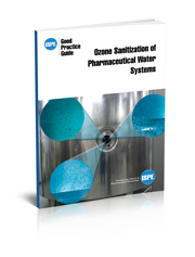 ISPE Good Practice Guide: Ozone Sanitization of Pharmaceutical Water Systems