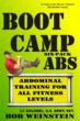 Boot Camp Six-Pack Abs by Lt. Colonel Bob Weinstein, U.S. Army, Retired