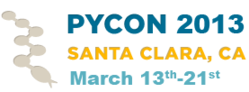PyCon 2013 - March 13-21 - Santa Clara, CA