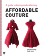 Affordable Couture: A Guide to Buying and Collecting Couture