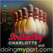 "Putting the ""FUN"" in Fundraising! doingmypart.com and StrikeCity Charlotte Team Up to Raise Money for Local Causes by Bowling for a Cause!"