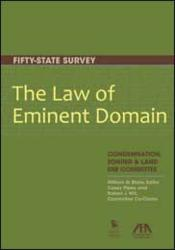 The Law of Eminent Domain: Fifty-State Survey was published in June 2012.