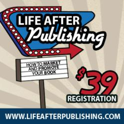 Life After Publishing — Early Registration just $39!
