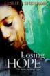 LOSING HOPE: Book One of the Sienna St. James Series