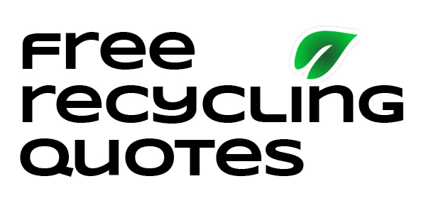 free recycling quotes announces that recycling companies