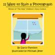 11 Ways to Ruin a Photograph by Darcy Pattison. Free ebook during September at 2ndGradeReading.net/about